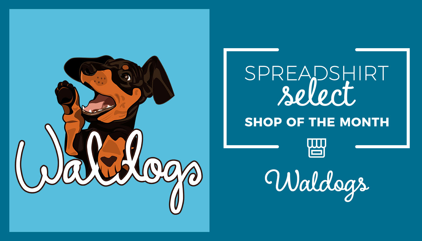 Spreadshirt Select Shop of the Month: Waldogs