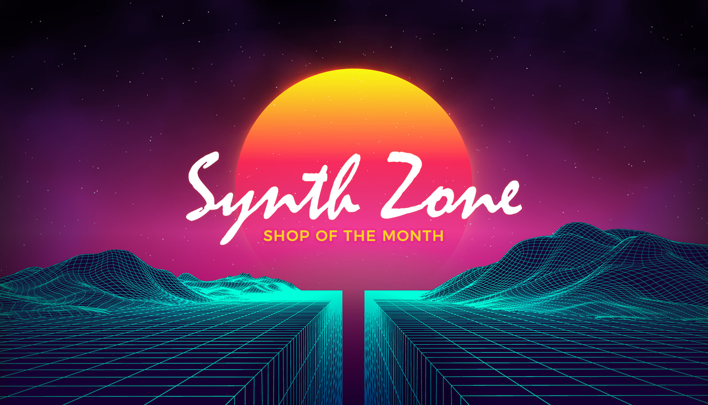 Shop of the Month: Synth Zone