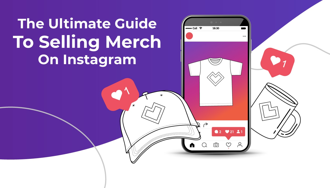 How to Sell Merch on Instagram: The Ultimate Guide (2021)