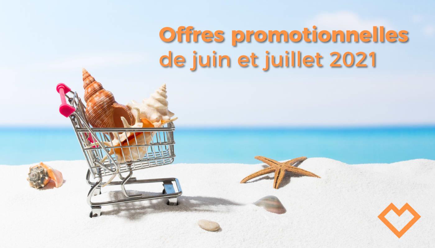 Offres promotionnelles de juin et juillet