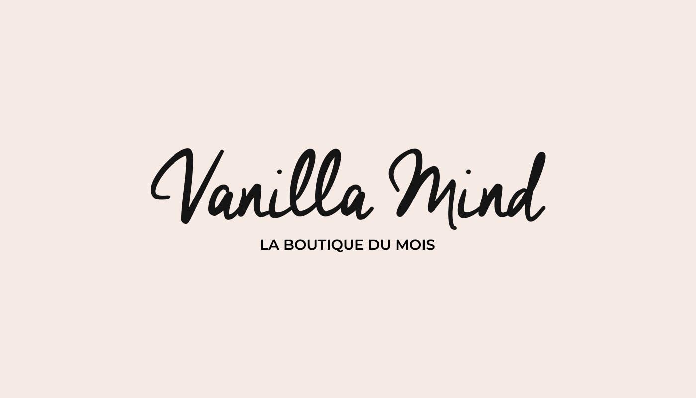 La boutique du mois – Vanilla Mind