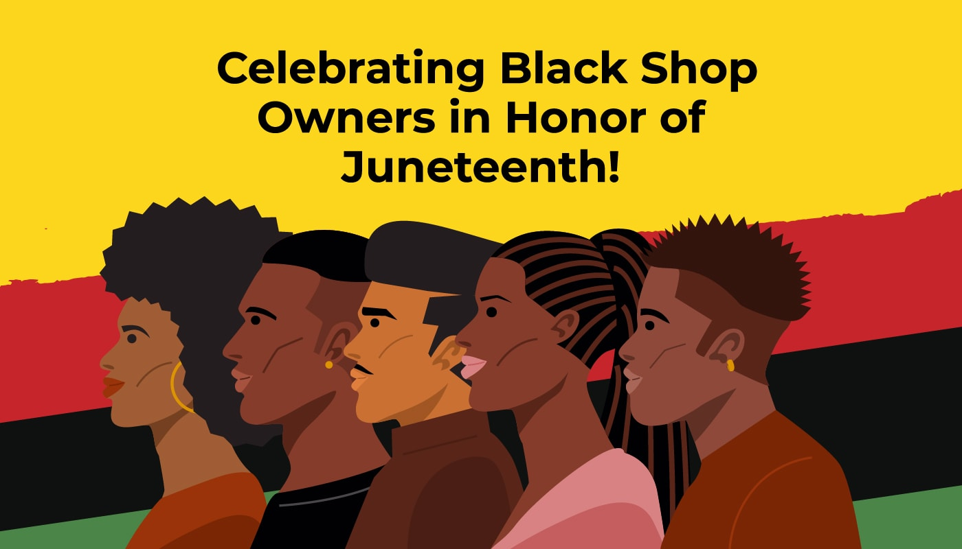 Celebrating Black Shop Owners in Honor of Juneteenth!