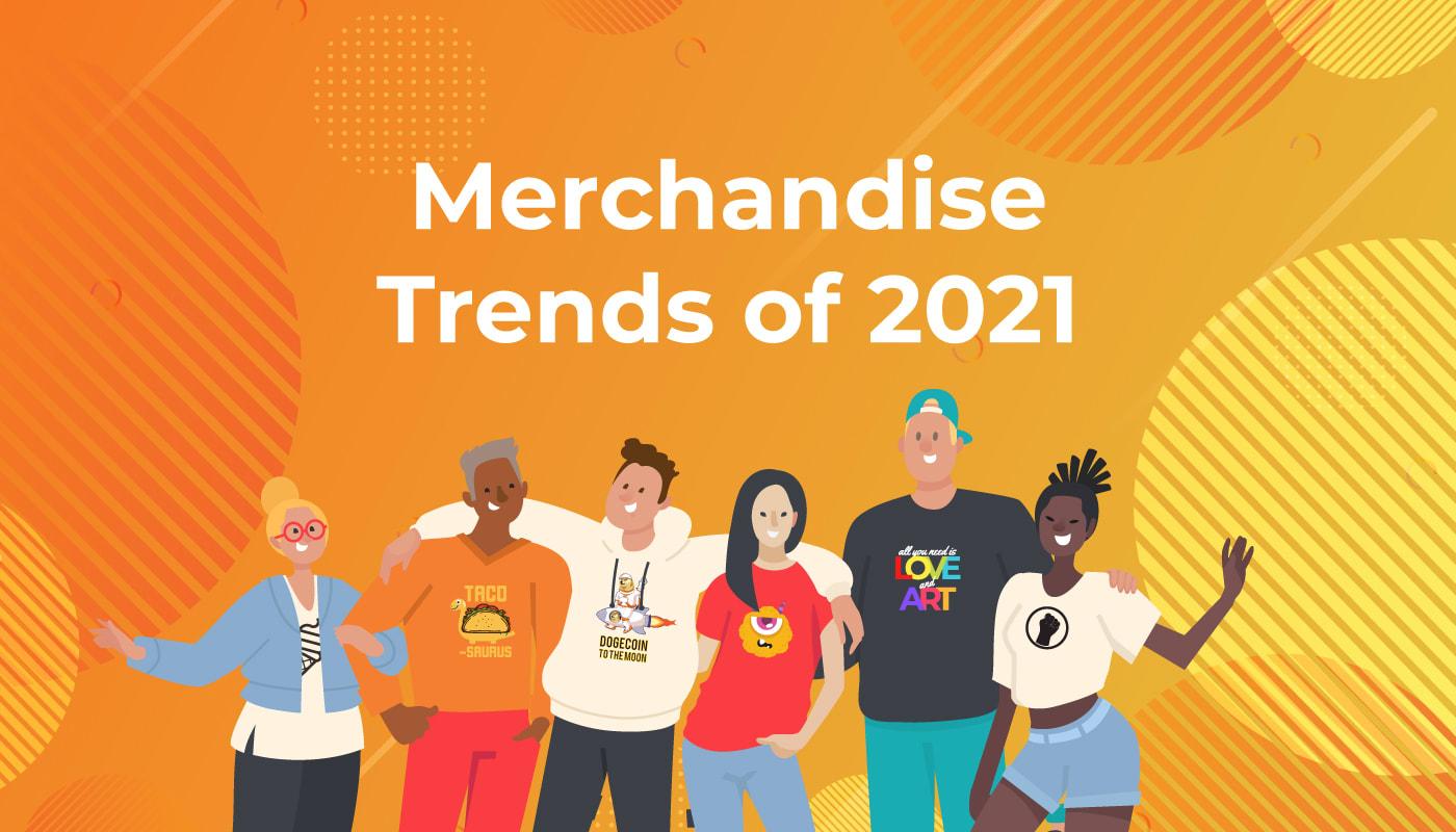 Merchandise Trends of 2021