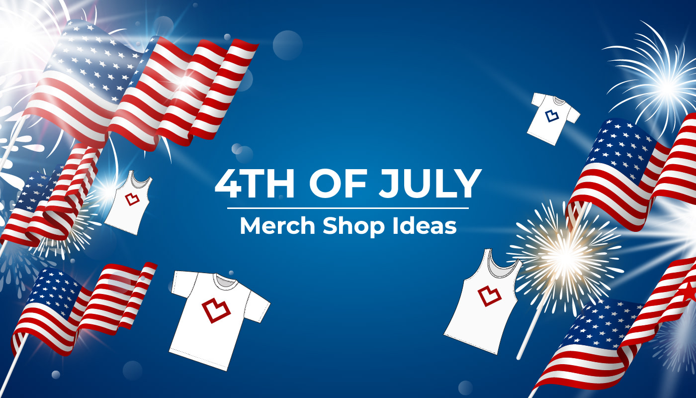 4th of July Merch Shop Ideas