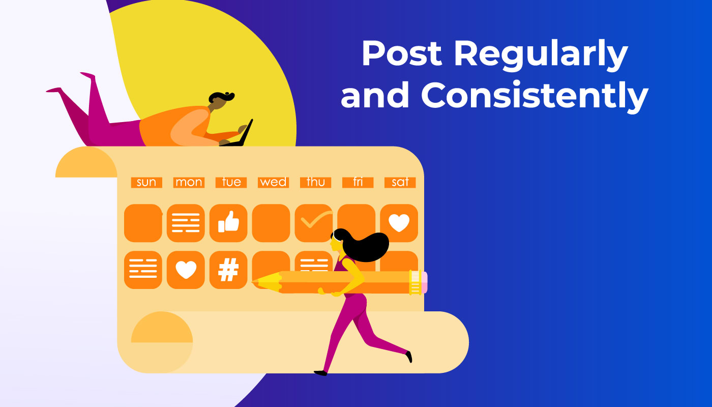Post Regularly and Consistently