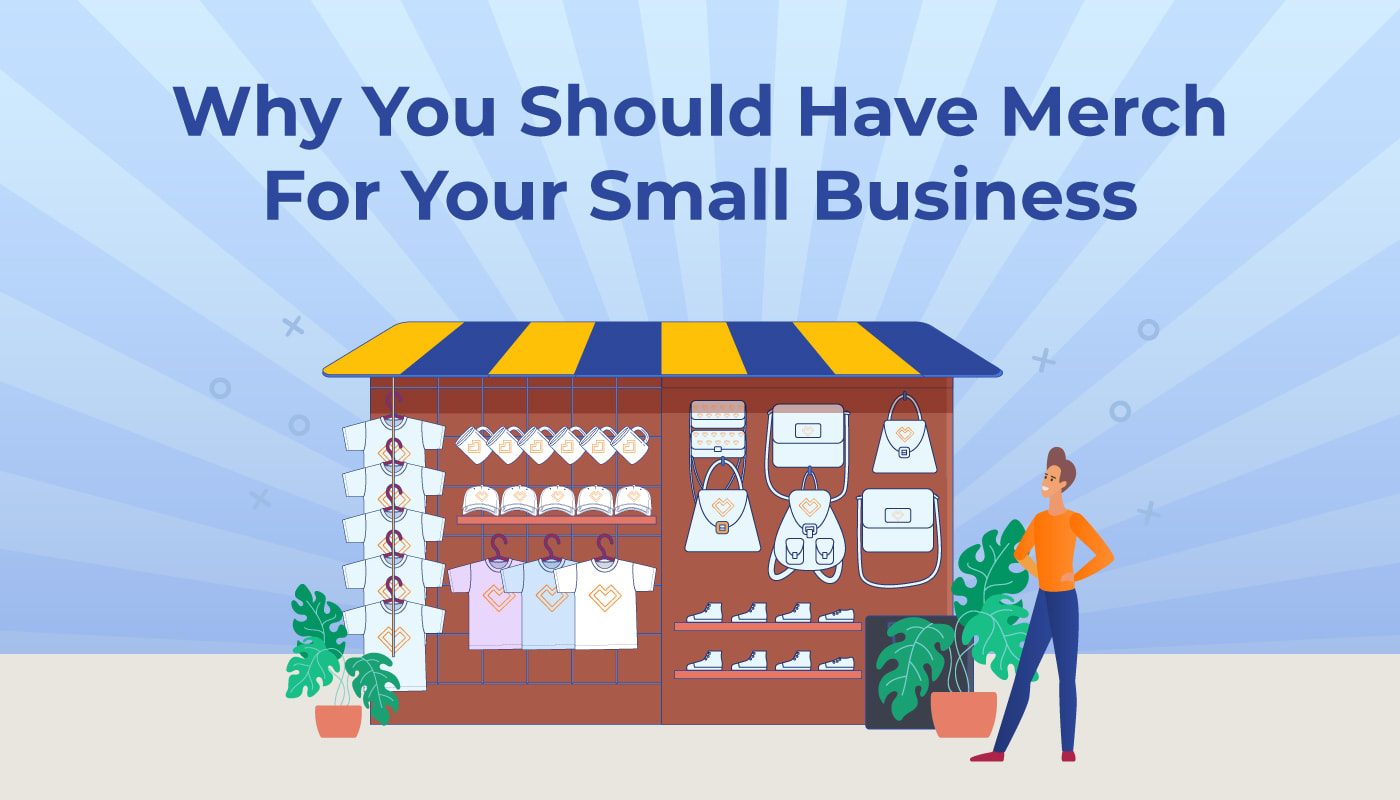 Why You Should Have Merch For Your Small Business