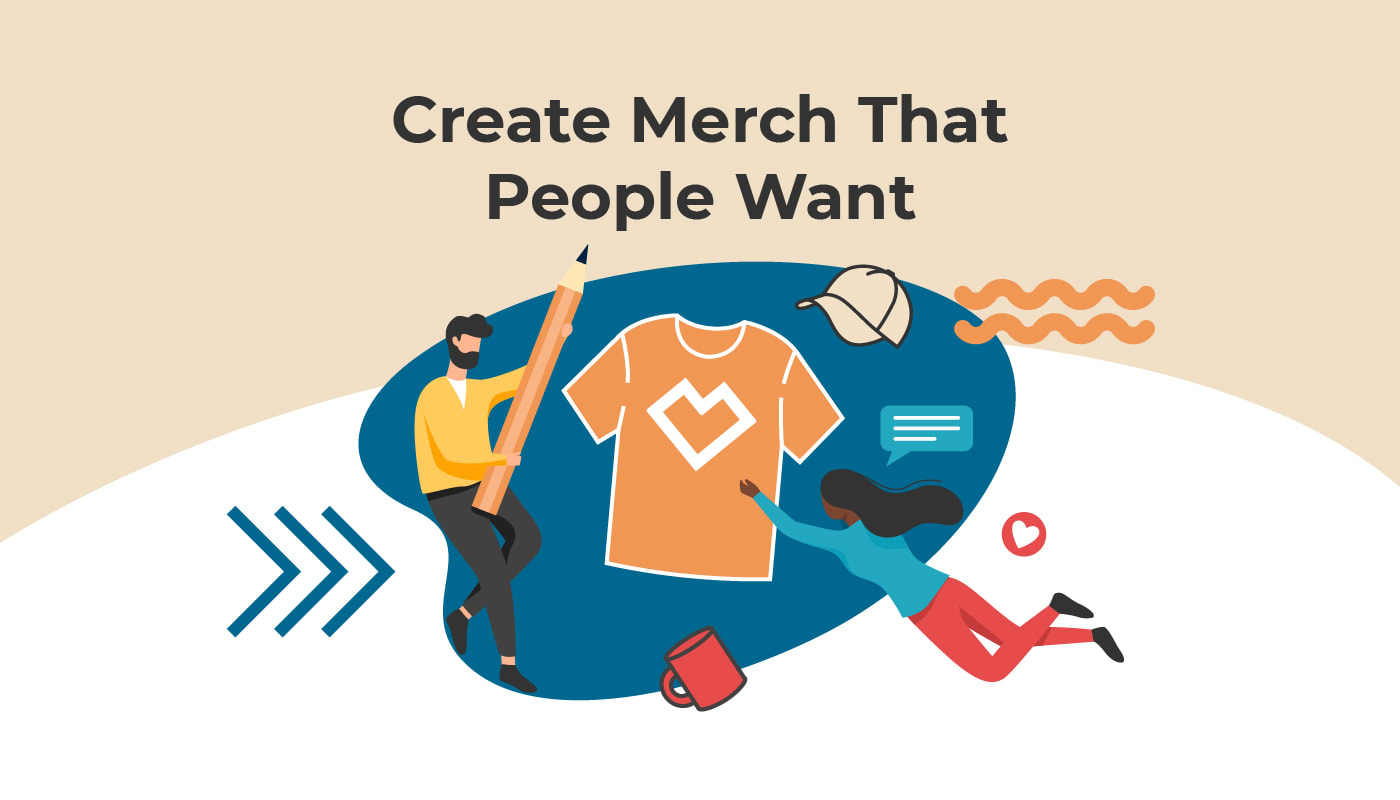 Create Merch People Want