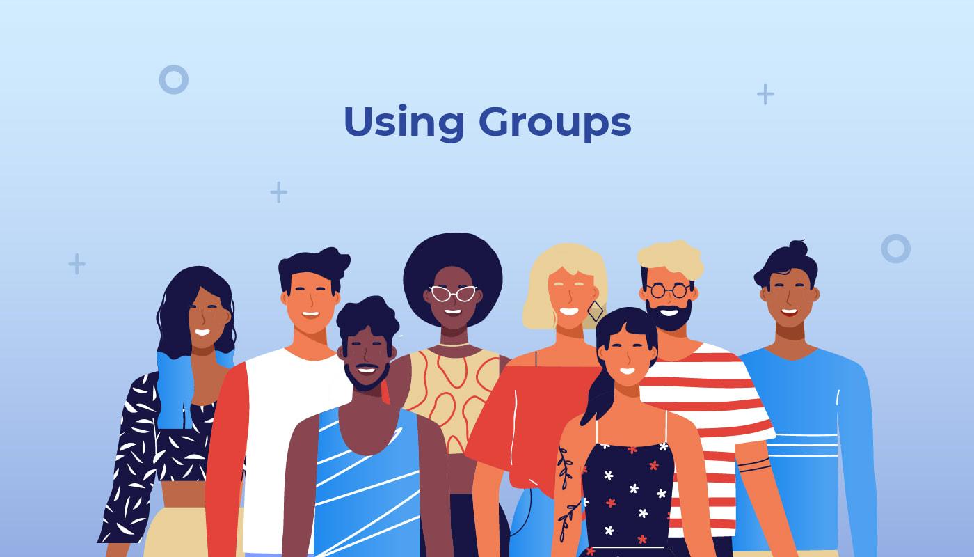 Using Groups