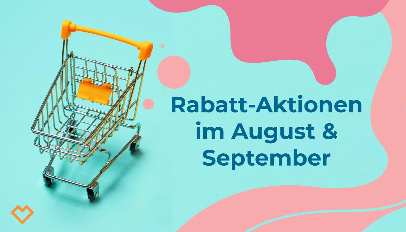 Es zieht an: Rabatt-Aktionen im August und September 2021