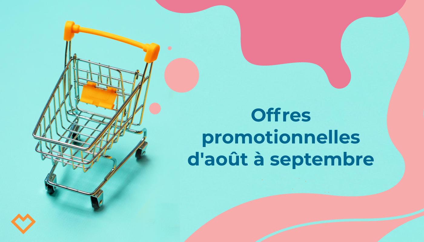 Offres promotionnelles d'août à septembre 2021
