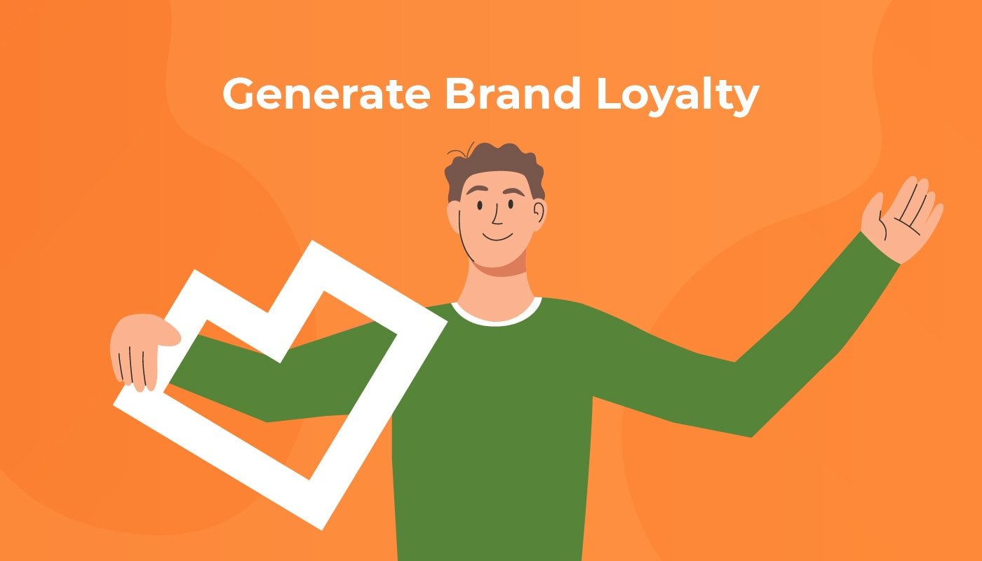 Generate Brand Loyalty