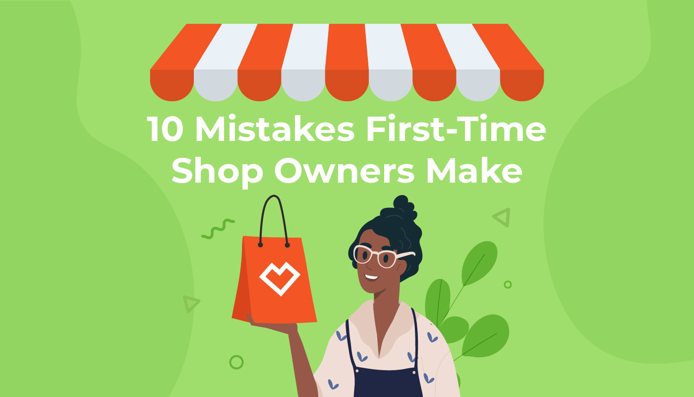 10 Mistakes First-Time Shop Owners Make When Planning Their Ecommerce Store