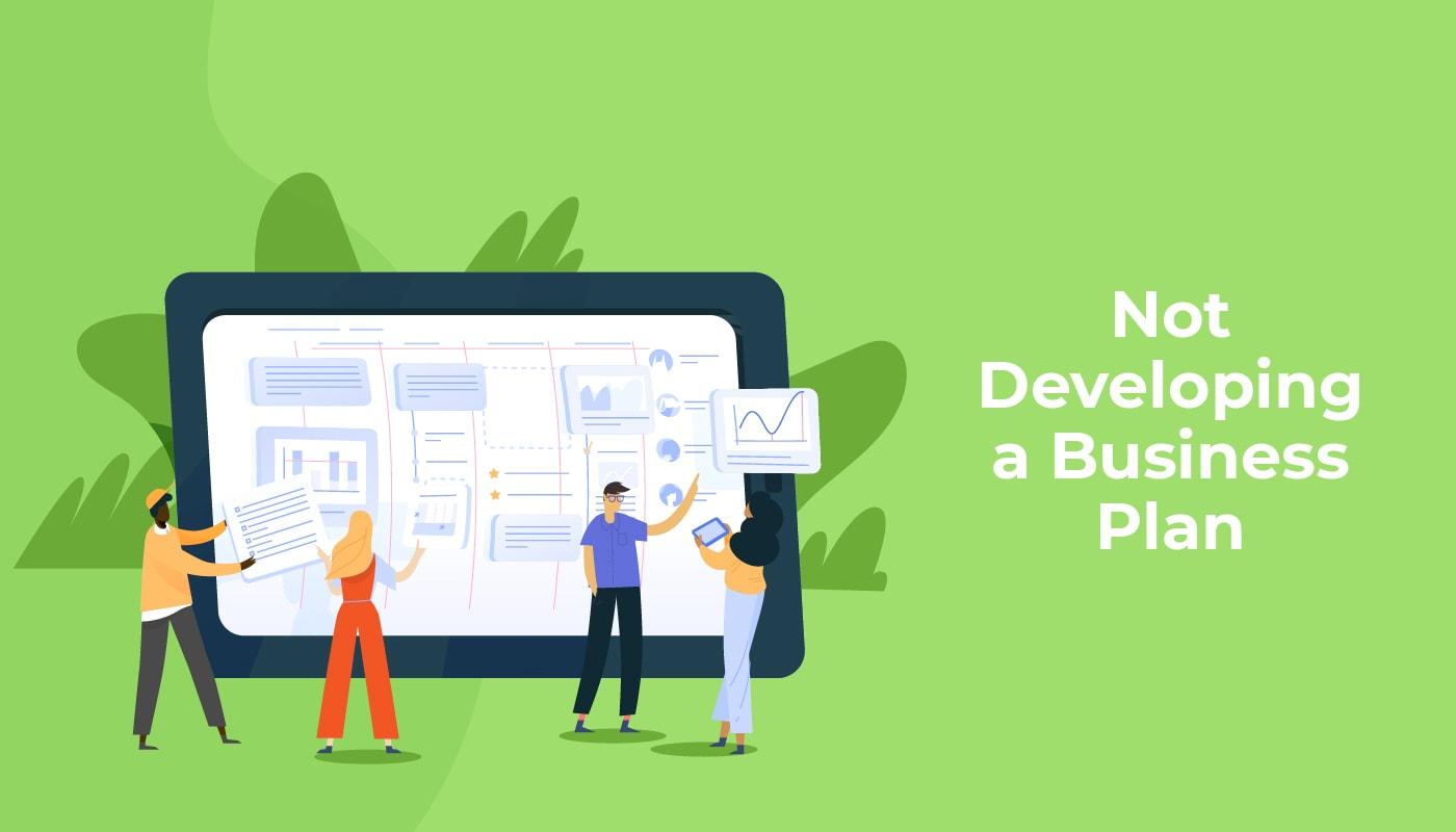 Not Developing A Business Plan