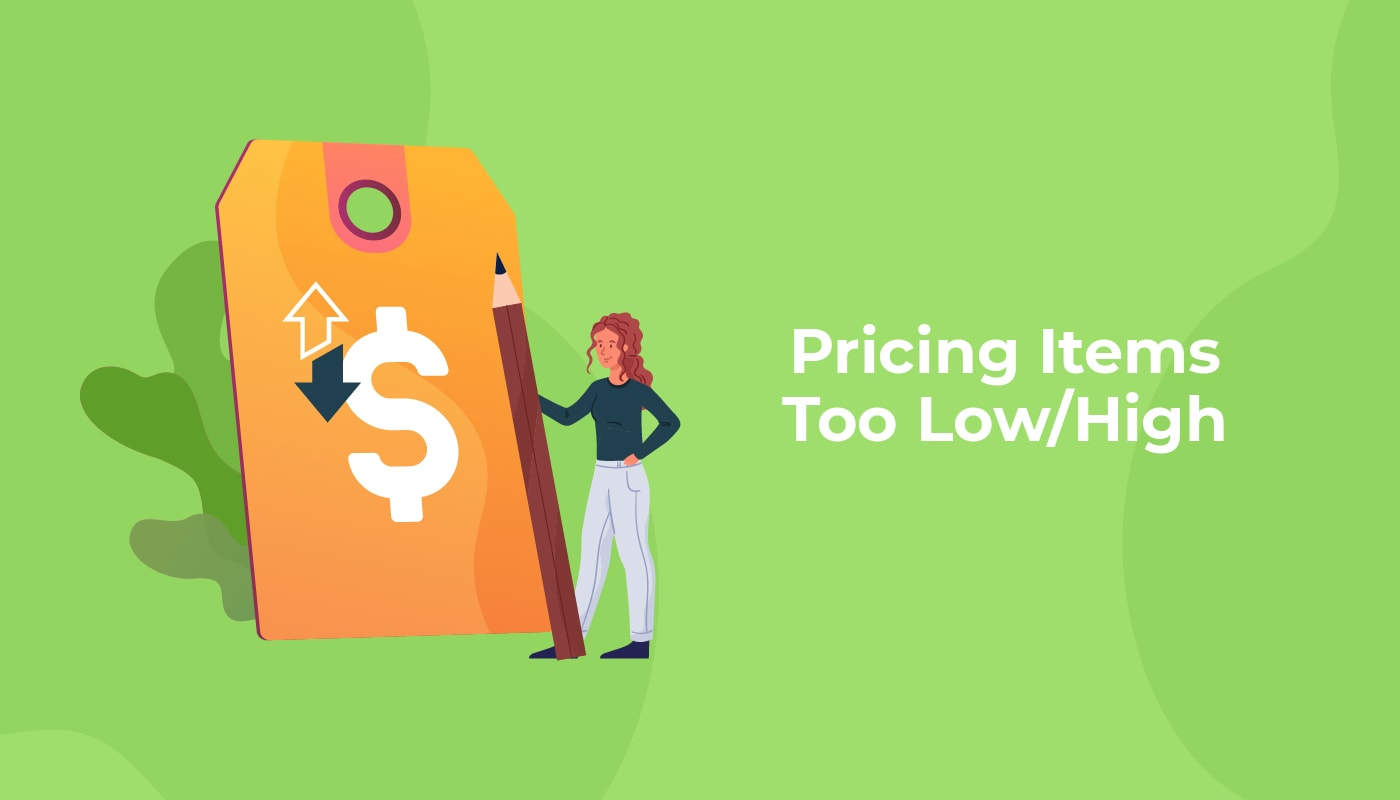 Pricing Items Too Low/High