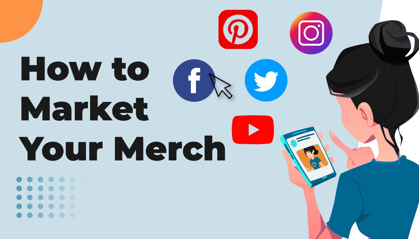 How to Market Your Merch