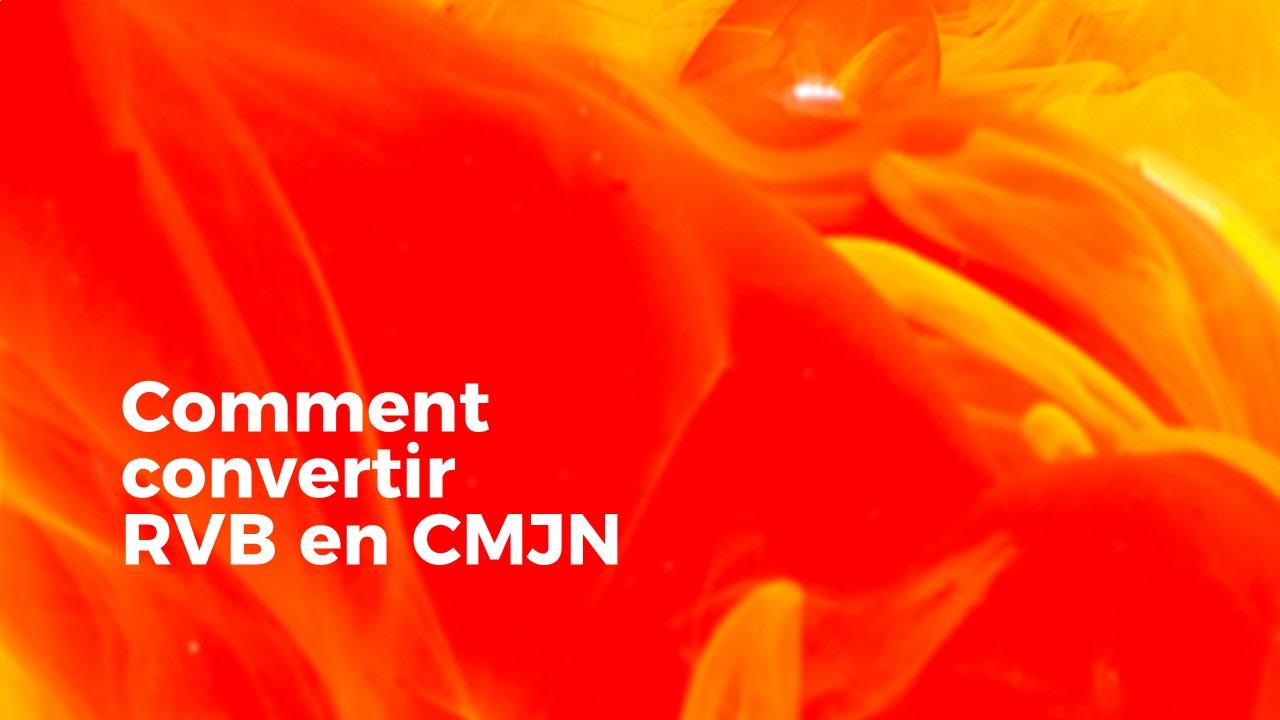 Comment convertir RVB en CMJN