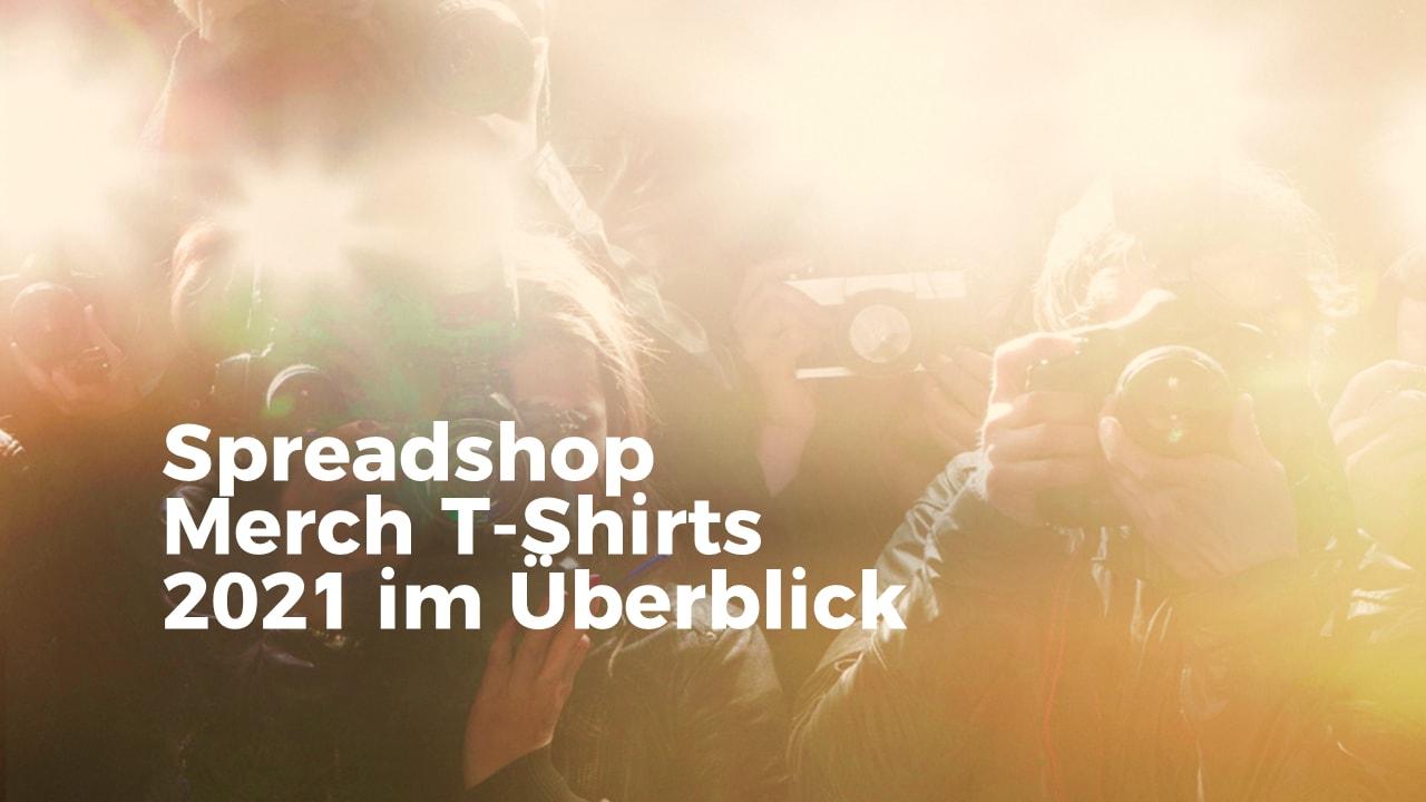 Merch T-Shirts 2021: Materialien & Styles bei Spreadshop